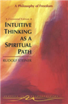 Intuitive Thinking as a Spiritual Path: Philosophy of Freedom