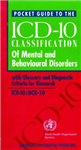 Pocket Guide to the ICD-10 Classification of Mental and Behavioral Disorders: With Glossary and Diagnostic Criteria for Research