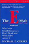 The E-Myth Revisited: Why Most Small Businesses Don\'t Work and What to Do About It