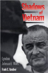 Shadows of Vietnam: Lyndon Johnson\'s Wars