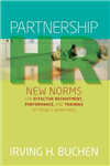 Partnership HR: New Norms for Effective Recruitment, Performance, and Training of Today\'s Workforce