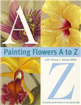 Painting Flowers from A-Z with Sherry C.Nelson, MDA
