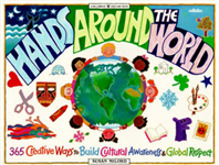 Hands Around the World: 365 Creative Ways to Build Cultural Awareness and Global Respect