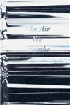 The Air We Breathe - Artists and Poets Reflect on Marriage Equality