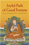 Joyful Path of Good Fortune: The Complete Buddhist Path to Enlightenment: 2012