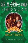 Trolls\' Treasure: Grim Gruesome Viking Villain