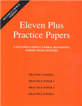 Eleven Plus Practice Papers 1 to 4: Multiple-choice Verbal Reasoning Papers with Answers