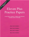 Eleven Plus Practice Papers 5 to 8: Multiple-choice Verbal Reasoning Papers with Answers (papers 5 to 8)
