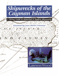 Shipwrecks of the Cayman Islands: A Diving Guide to Historical & Modern Shipwrecks