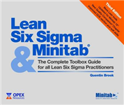 Lean Six Sigma and Minitab: The Complete Toolbox Guide for All Lean Six Sigma Practitioners