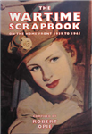 Wartime Scrapbook: the Home Front 1939-1945