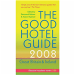 The Good Hotel Guide: Great Britain and Ireland: 2008
