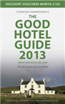 The Good Hotel Guide Great Britain & Ireland: The Best Hotels, Inns, and B&Bs: 2013