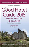 The Good Hotel Guide Great Britain & Ireland: The Best Hotels, Inns, and B&Bs: 2015
