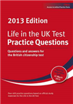 Life in the UK Test: Practice Questions: Questions and Answers for the British Citizenship Test