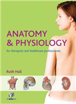 Anatomy and Physiology for Therapists and Healthcare Profess