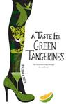 A Taste for Green Tangerines