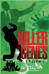 Killer Genes: An Arctic 6 Adventure