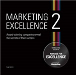 Marketing Excellence 2: Award-winning Companies Reveal the Secret of Their Success