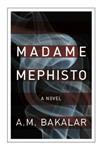 Madame Mephisto: A Novel