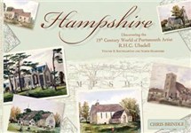 Hampshire: Discovering the 19th Century World of Portsmouth Artist R.H.C. Ubsdell: Volume 2: Southampton and North Hampshire