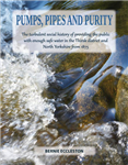 Pumps, Pipes and Purity: The Turbulent Social History of Providing the Public with Enough Safe Water in the Thirsk District and North Yorkshire from 1875