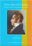 Peter Herve's Charity: A History of the National Benevolent Charity
