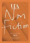 Uea Creative Writing Anthology Non-Fiction: 2013