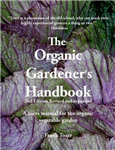 The Organic Gardener\'s Handbook: A Users Manual for the Organic Vegetable Garden