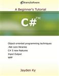 C#: A Beginner's Tutorial