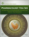 Pharmacology You See: A High Yield Pharmacology Review for Health Professionals