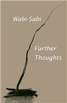 Wabi-Sabi: Further Thoughts