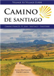 Camino de Santiago Village to Village Guide