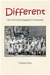 Different: Our Universal Longing for Community