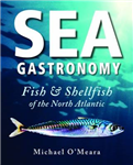 Sea Gastronomy: Fish & Shellfish of the North Atlantic