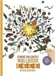 The What on Earth? Wallbook Timeline of Big History: The Incredible Story of Planet Earth from the Big Bang to the Present Day