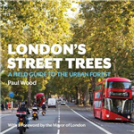 London\'s Street Trees: A Field Guide to the Urban Forest