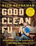 Good Clean Fun: Misadventures in Sawdust at Offerman Woodsho