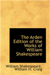 Arden Edition of the Works of William Shakespeare