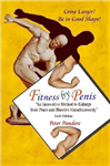 Fitness by Penis: An Innovative Method to Enlarge Your Penis and Muscles Simultaneously (Sixth Edition)