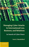 Managing Cyber Attacks in International Law, Business, and R