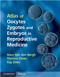 Atlas of Oocytes, Zygotes and Embryos in Reproductive Medicine Hardback with CD-ROM