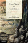 Stone Tools and Fossil Bones: Debates in the Archaeology of Human Origins