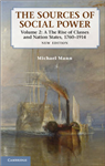 The Sources of Social Power: Volume 2: The Rise of Classes and Nation-States, 1760-1914