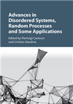 Advances in Disordered Systems, Random Processes and Some Ap