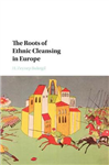 Roots of Ethnic Cleansing in Europe