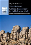 Visual Style and Constructing Identity in the Hellenistic Wo
