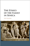 Ethics of the Family in Seneca