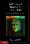 Elliptic and Modular Functions from Gauss to Dedekind to Hec