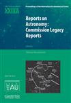Reports on Astronomy: Commission Legacy Reports IAU XXIXA